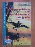 Selma Lagerlof - Minunata calatorie a lui Nils Holgersson prin Suedia