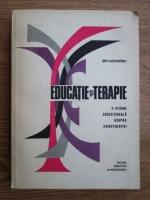 Sen Alexandru - Educatie si terapie, o viziune educationala asupra psihoterapiei