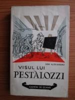 Anticariat: Sen Alexandru - Visul lui Pestalozzi