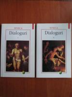Seneca - Dialoguri ( 2 volume)