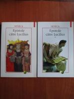 Seneca - Epistole catre Lucilius (2 volume)