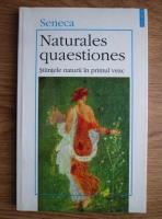 Seneca - Naturales quaestiones. Stiintele naturii in primul veac