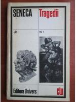 Seneca - Tragedii (volumul 1)