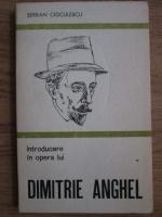 Serban Cioculescu - Introducere in opera lui Dimitrie Anghel