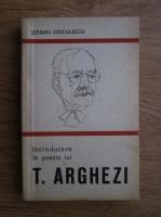 Serban Cioculescu - Introducere in poezia lui Tudor Arghezi