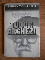 Anticariat: Serban Cioculescu - Introduction a la poesie de Tudor Arghezi