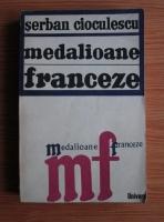 Anticariat: Serban Cioculescu - Medalioane franceze