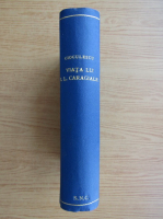 Anticariat: Serban Cioculescu - Viata lui I. L. Caragiale (1940)