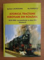 Anticariat: Serban Lacriteanu - Istoricul tractiunii feroviare din Romania (volumul 2)