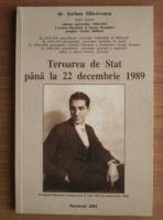 Anticariat: Serban Milcoveanu - Teroare de stat pana la 22 decembrie 1989