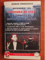 Anticariat: Serban Sandulescu - Lovitura de stat a confiscat revolutia romana