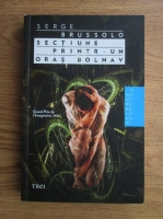 Anticariat: Serge Brussolo - Sectiune printr-un oras bolnav
