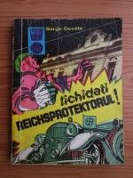 Serge Deville - Lichidati Reichsprotektorul