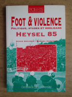 Anticariat: Serge Govaert - Foot and violence. Heysel 85