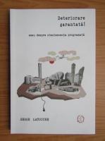 Anticariat: Serge Latouche - Deteriorare garantata!