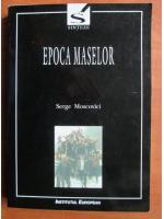 Serge Moscovici - Epoca maselor