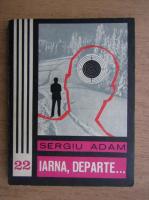 Anticariat: Sergiu Adam - Iarna, departe