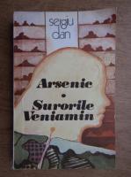 Sergiu Dan - Arsenic, Surorile Veniamin