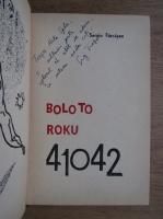 Sergiu Farcasan - Bolo to Roku 41042 (cu autograful autorului)