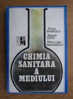 Sergiu Manescu - Chimia sanitara a mediului