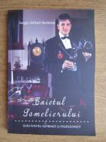 Anticariat: Sergiu Mihail Nedelea - Caietul Somelierului