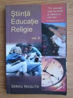 Sergiu Niculita - Stiinta, educatie, religie (volumul 2)