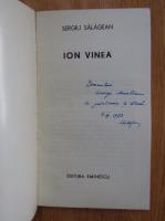 Anticariat: Sergiu Salagean - Ion Vinea (cu autograful autorului)
