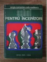 Sergiu Samarian, Radu Vasilescu - Sahul pentru incepatori