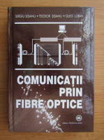 Sergiu Sisianu - Comunicatii prin fibre optice