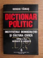 Sergiu Tamas - Dictionar politic. Institutiile democratiei si cultura civica
