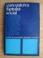 Anticariat: Sergiu Tamas - Teorie si metoda in stiintele sociale. Volumul VIII: Cunoasterea faptului social