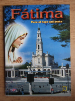Anticariat: Severo Rossi - Fatima. Place of hope and peace