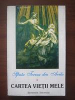 Sfanta Tereza din Avila - Cartea vietii mele
