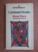 Sfantul Filaret, Mitropolitul Moscovei. Catehismul Ortodox