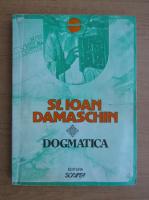Anticariat: Sfantul Ioan Damaschin - Dogmatica