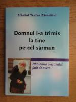 Sfantul Teofan Zavoratul - Domnul l-a trimis la tine pe cel sarman