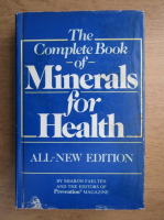 Anticariat: Sharon Faelten - The complete book of minerals for health