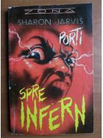 Anticariat: Sharon Jarvis - Porti spre infern