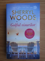 Anticariat: Sherryl Woods - Golful visurilor