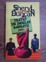 Anticariat: Sheryl Duncan - Tratat de inselat barbatii