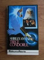 Shirley Ann Grau - Trece condorul