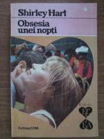 Shirley Hart - Obsesia unei nopti