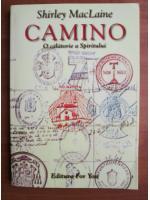 Anticariat: Shirley MacLaine - Camino, o calatorie a spiritului