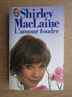 Anticariat: Shirley MacLaine - L'amour foudre