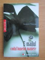 Anticariat: Shirley Taylor - E-mailul, codul bunelor maniere