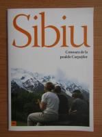 Sibiu. Comoara poalelor Carpatilor
