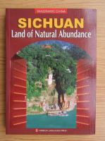 Sichuan, land of natural abundance