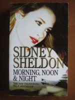 Sidney Sheldon - Morning , noon and night