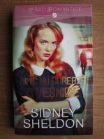 Sidney Sheldon - Nimic nu dureaza o vesnicie