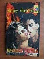 Sidney Sheldon - Pasiune fatala